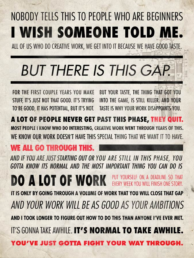 work hard what s new see also this quote of ira glass on the hard